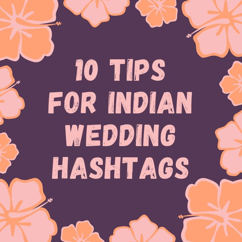 10 Tips for Indian Wedding Hashtags