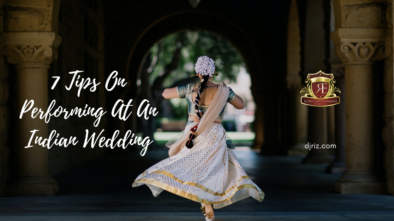 7 Tips On Performing At An Indian Wedding