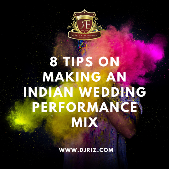8 Tips on making an indian wedding performance mix