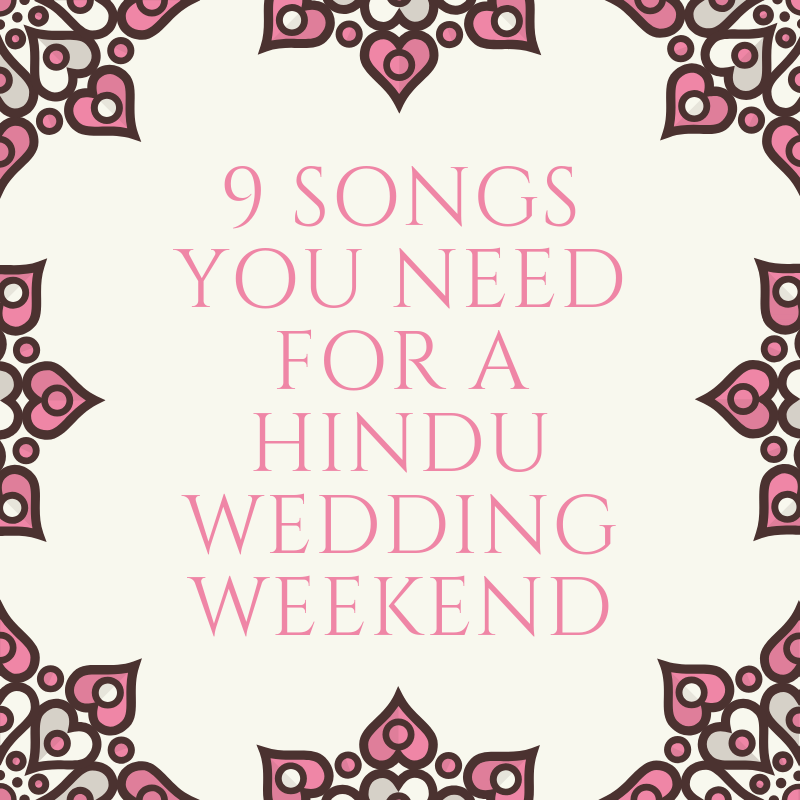 9 Songs You Need for a Hindu Wedding Weekend