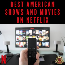Best American Shows and MOVIES on Netflix