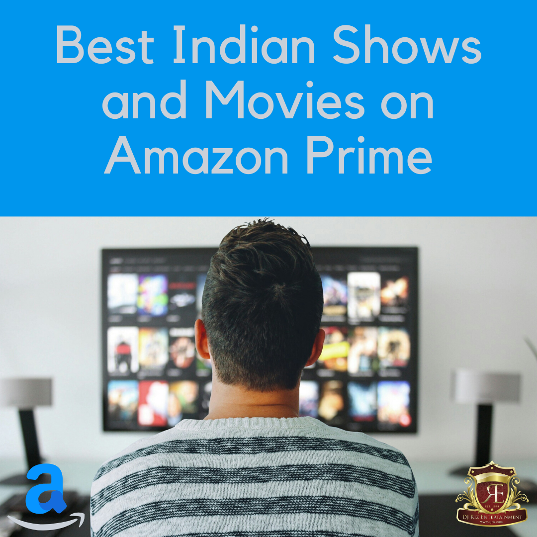 Best Indian Shows and Movies on Amazon Prime
