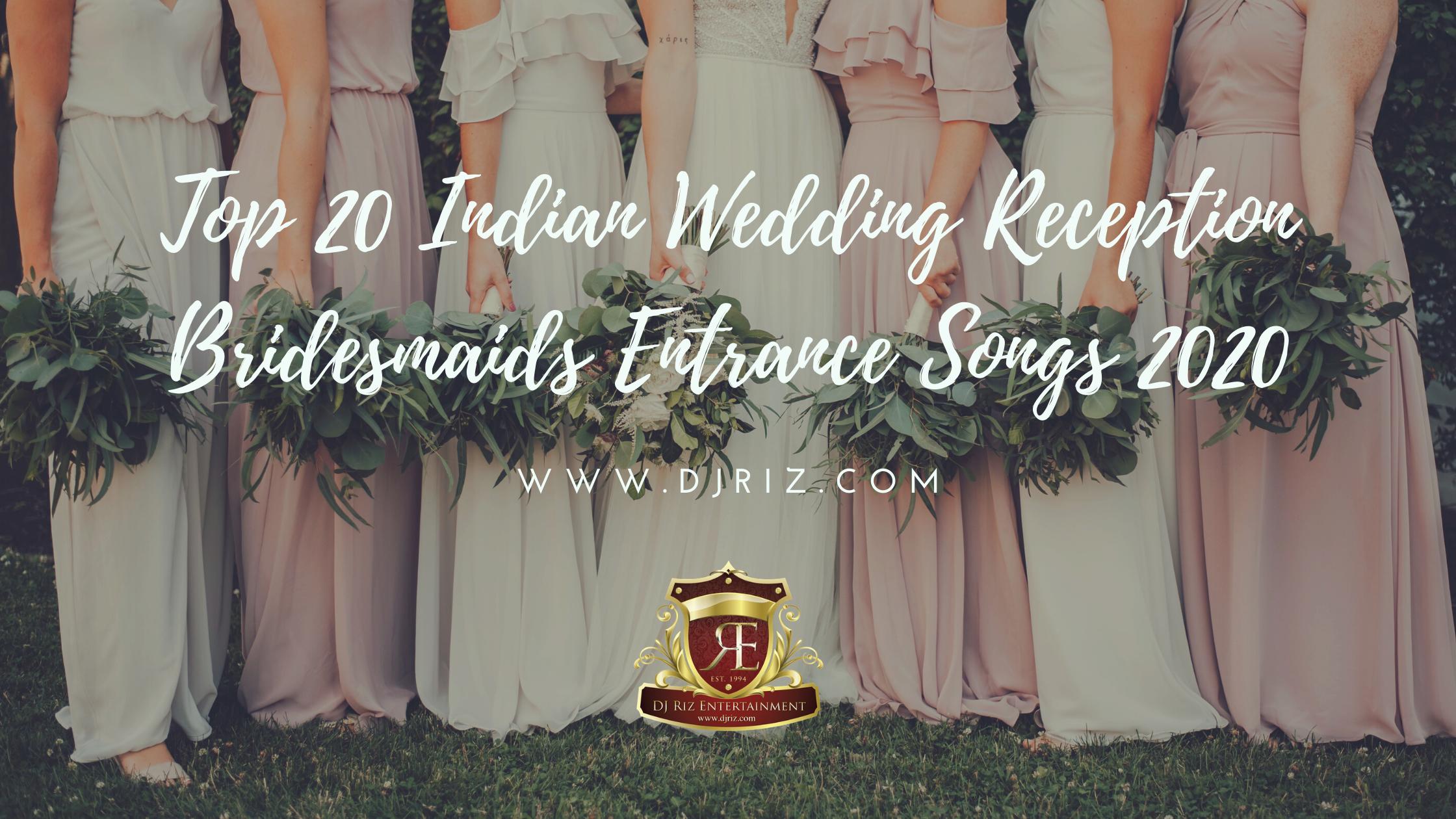 Top 20 Indian Wedding Reception Bridesmaids Entrance Songs 2020