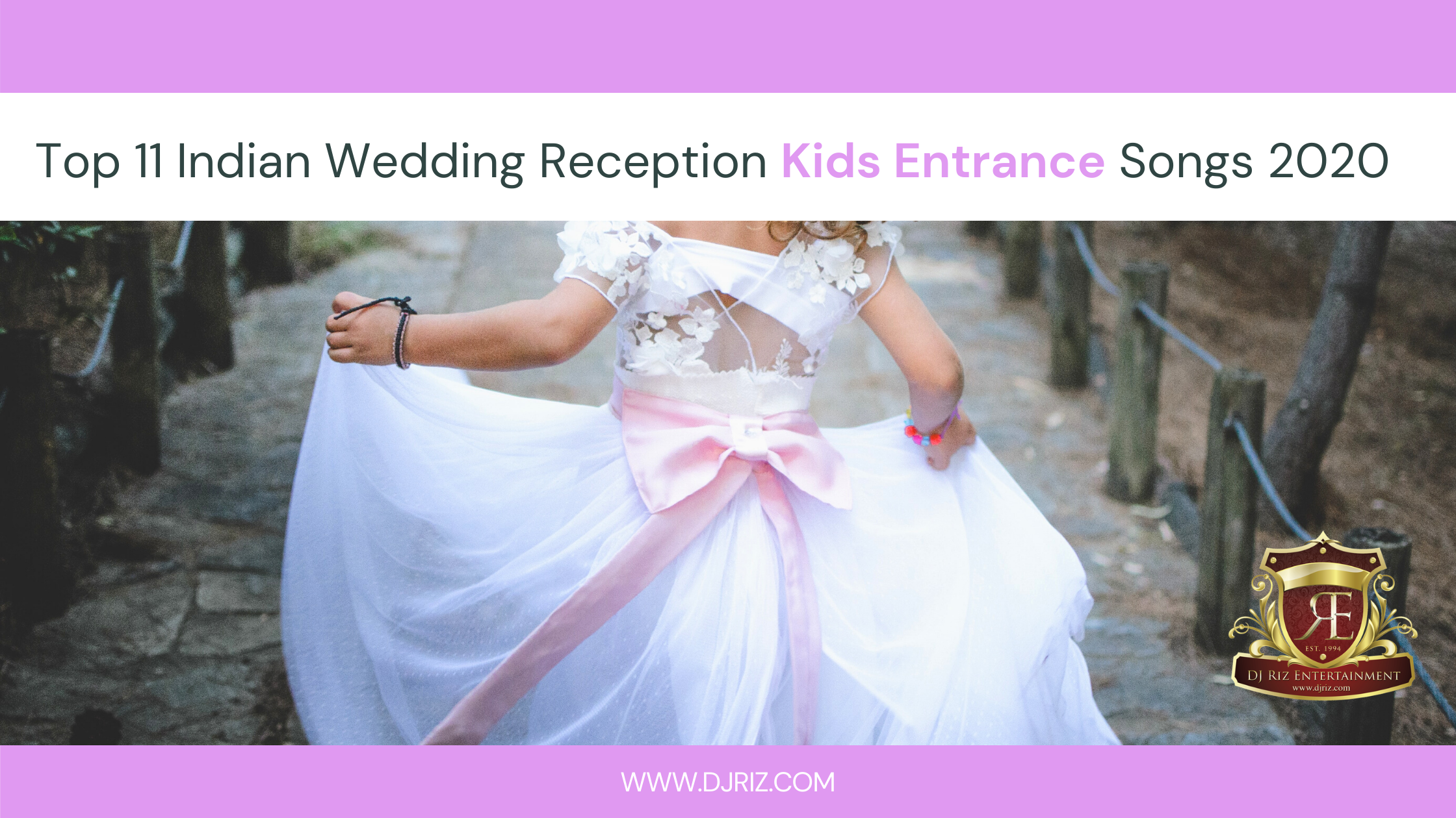 Top 11 Indian Wedding Reception Kids Entrance Songs 2020