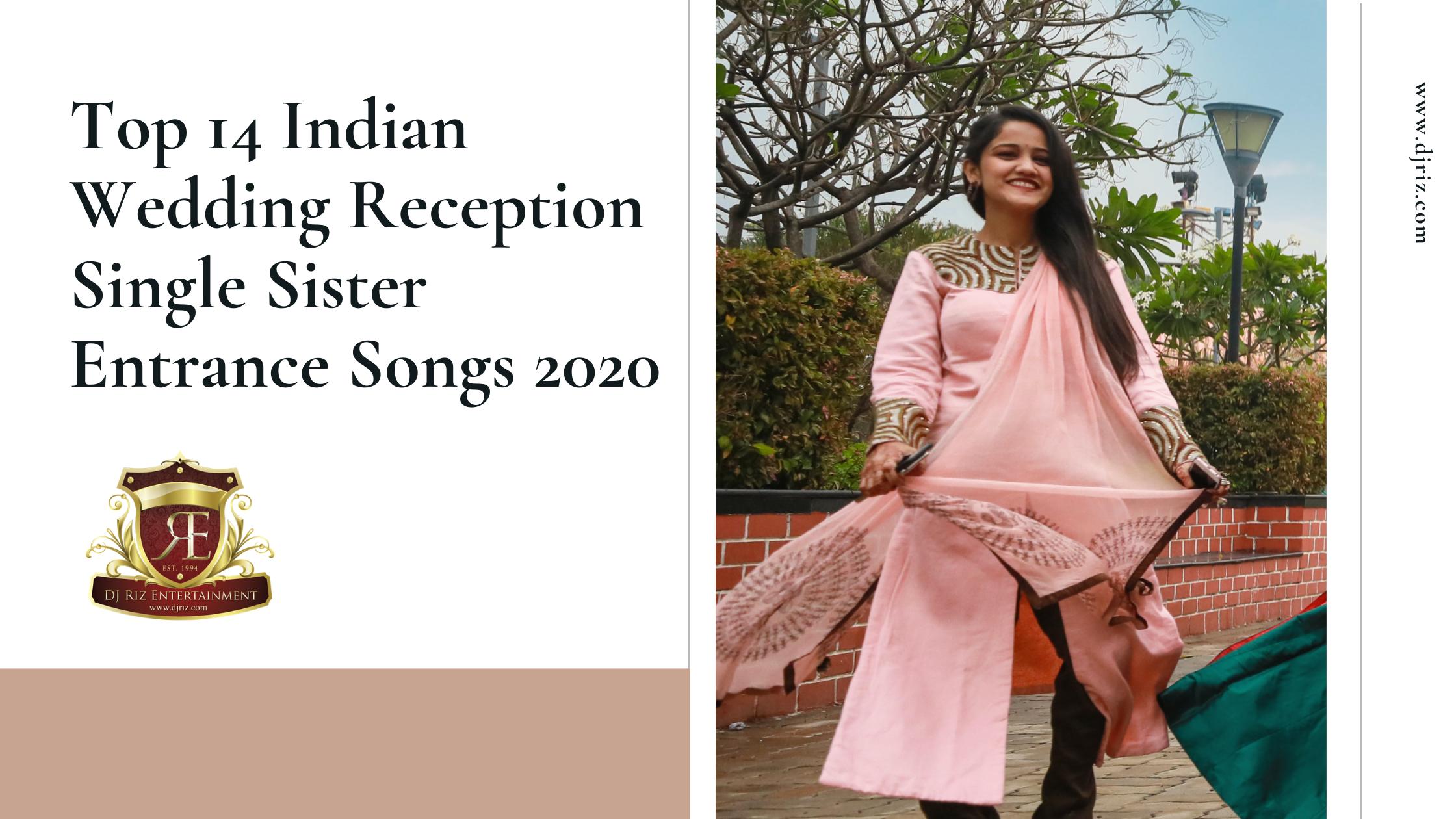 Top 14 Indian Wedding Reception Single Sister Entrance Songs 2020