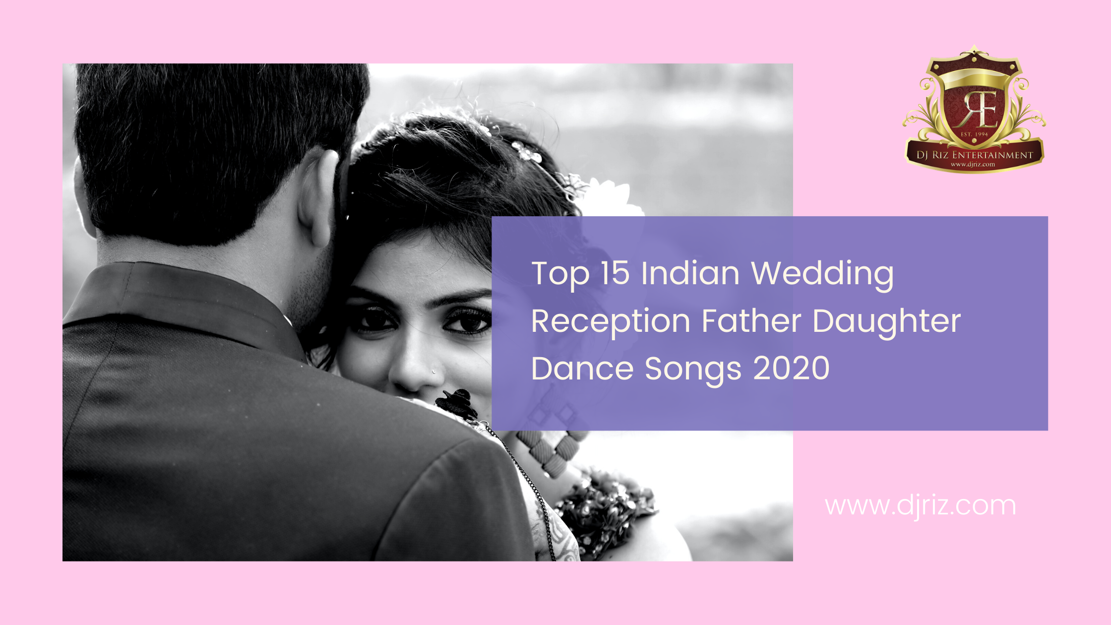 Indian Wedding Reception Father Daughter Dance Songs 2020