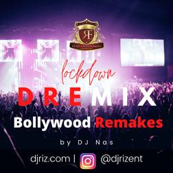 Lockdown DREmix Bollywood Remakes