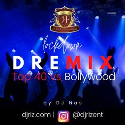 Lockdown DREmix Top 40 vs Bollywood