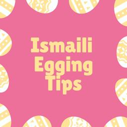 Ismaili Egging Tips