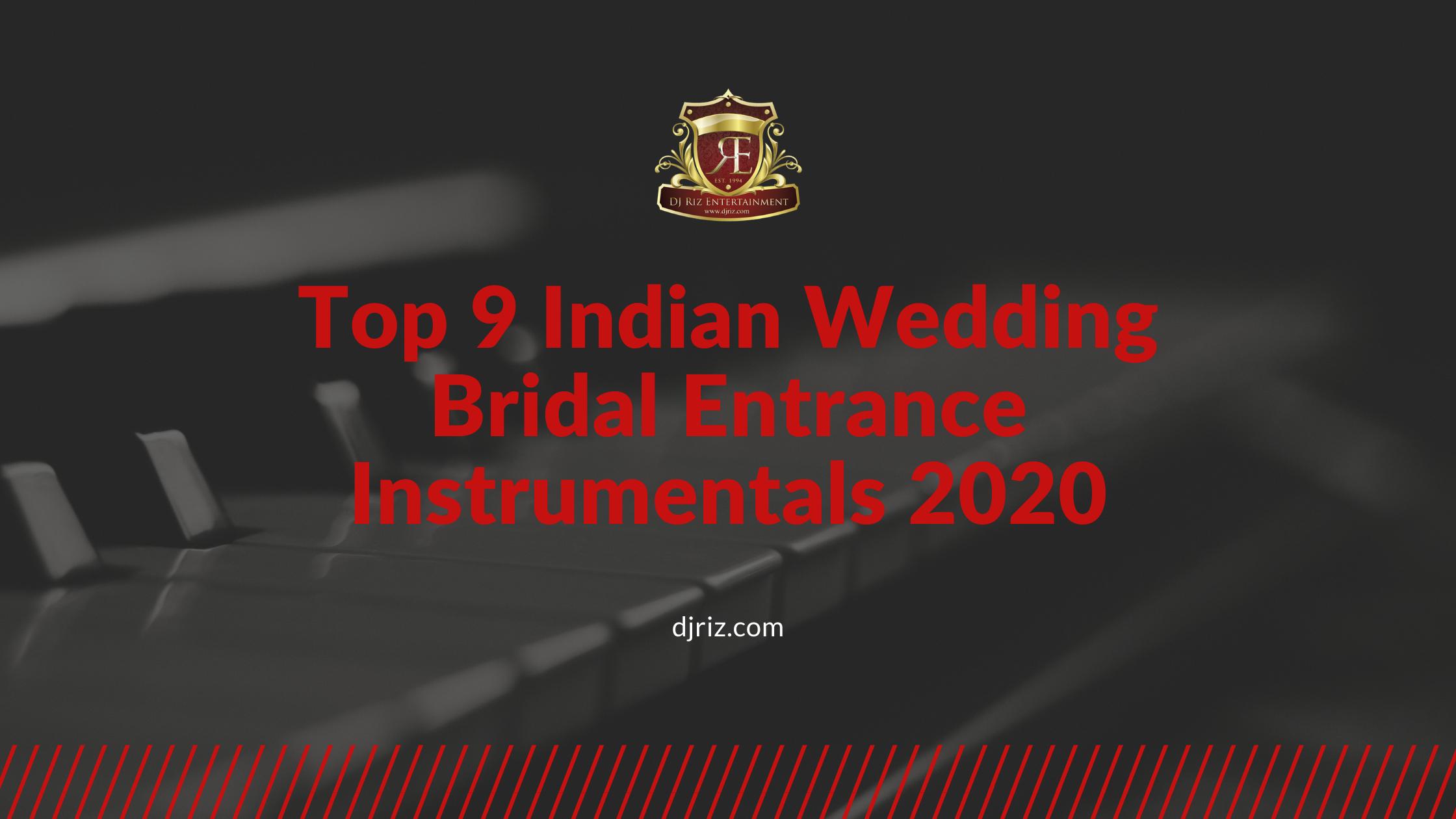 Top 9 Indian Wedding Bridal Entrance Instrumentals 20202