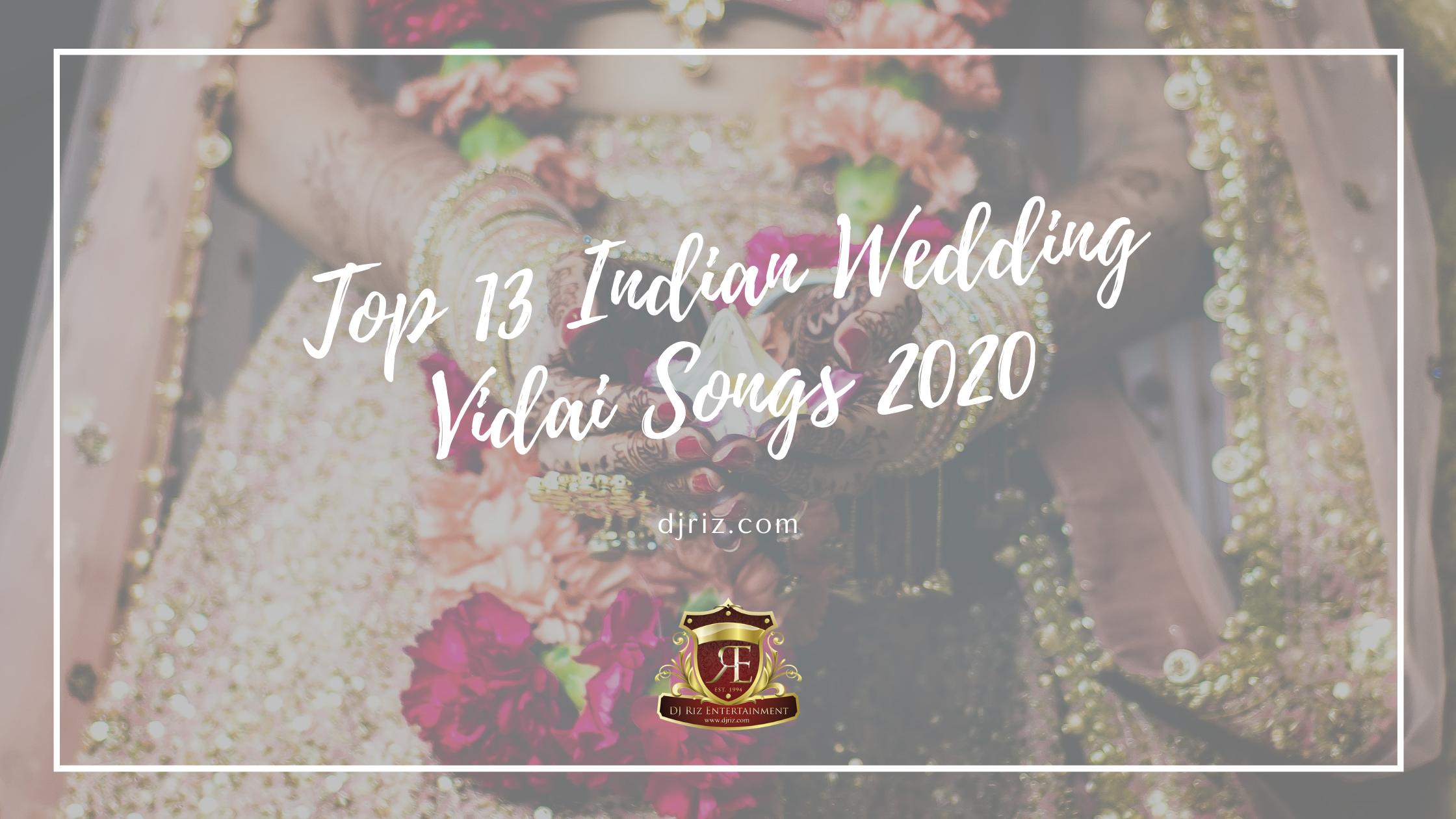 Top 13 Indian Wedding Vidai Songs 2020
