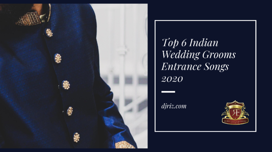 Top 6 Indian Wedding Grooms Entrance Songs 2020
