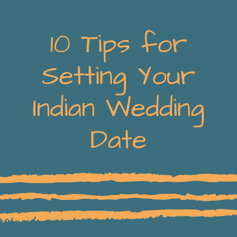 10 Tips for Setting Your Indian Wedding Date