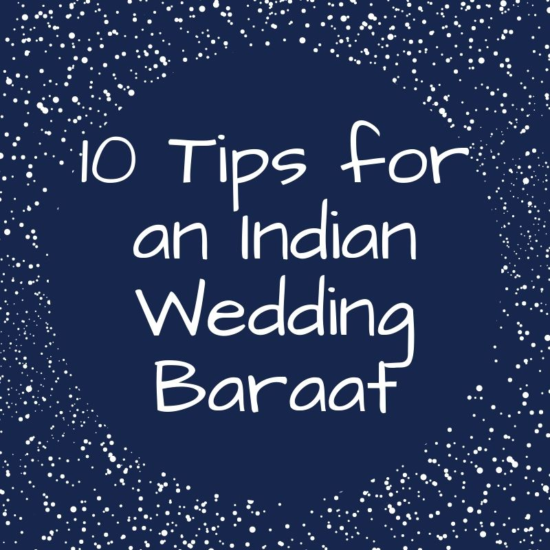 10 Tips for an Indian Wedding Baraat