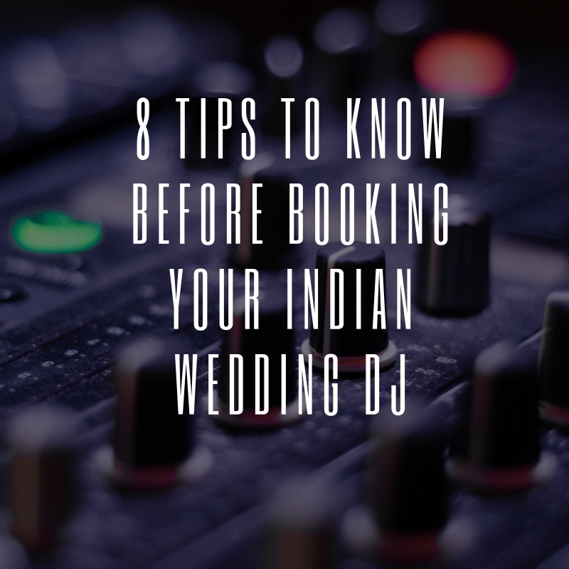 8 Tips to know before booking your indian wedding dj
