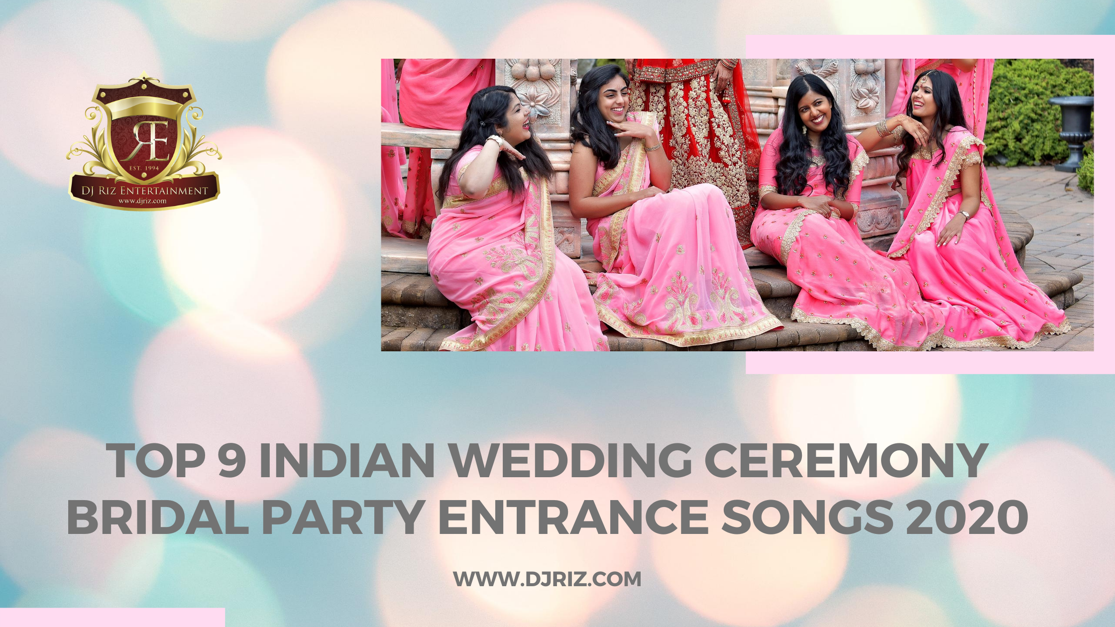 Top 9 Indian Wedding Ceremony Bridal Party Entrance Songs 2020