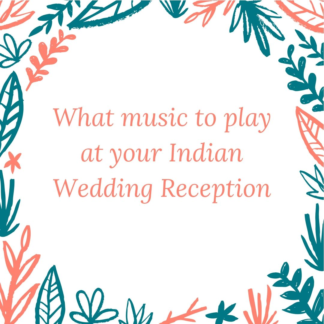 What music to play at your Indian Wedding Reception